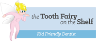 the Tooth Fairy on the Shelf Kid Friendly Dentist